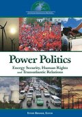 Energy Security, Human Rights, and Transatlantic Relations