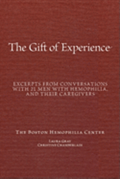 'The Gift Of Experience': Excerpts from conversations with 21 Men With hemophilia and their caregivers