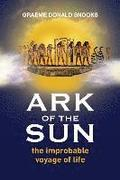 Ark of the Sun: the improbable voyage of life