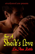 For A Sheik's Love: romance novel in an erotic harem filled with love, submission and sexual bondage.