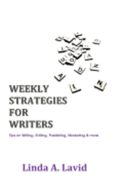 Weekly Strategies for Writers: Tips on Writing, Editing, Publishing, Marketing & more