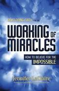 Developing Faith for the Working of Miracles