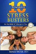 10 Powerful Stress Busters: For the Bam VP Woman in You