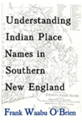 Understanding Indian Place Names in Southern New England