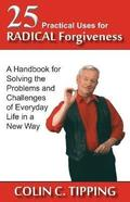 25 Practical Uses for Radical Forgiveness