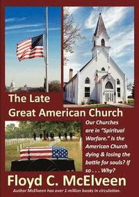 The Late Great American Church