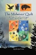 The Midwives' Quilt: A Tale of Conflict & Intrigue in the Smoky Mountains