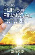 How to Flip Your Financial Future