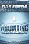 Plain Wrapped Anointing: Unleashing the Miraculous in a Different Way