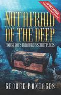 Not Afraid of the Deep: Finding God's Treasure in Secret Places