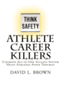 Athlete Career Killers: Ultimate All-In-One Success System Helps Athletes Avoid Trouble!