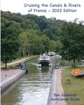 Cruising the Canals & Rivers of France: A guide to all canals and navigable rivers in France.