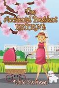 The Accidental President Returns: Volume 3 of the Accidental President trilogy
