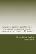 Forces...Gangs to Riots...: Evolution to Gangs, Riots and Back to Peace Third Edition