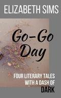 Go-Go Day: Four Literary Tales with a Dash of DARK