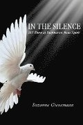 In the Silence: 365 Days of Inspiration from Spirit
