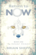 Return to Now, Book One: The Infant Prince