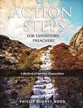 Action Steps for Expository Preachers, a Method of Sermon Preparation