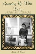 Growing Up with Doris: And Still Alive to Tell the Tale