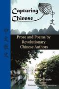 Capturing Chinese Stories: Prose and Poems by Revolutionary Chinese Authors