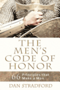 The Men's Code of Honor: 66 Principles That Make a Man