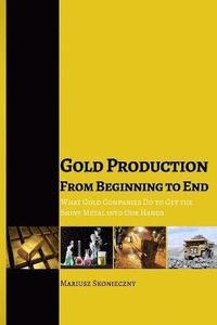 Gold Production from Beginning to End