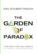 The Garden of Paradox: The Essence of Non Dual Kabbalah in Three Conversations
