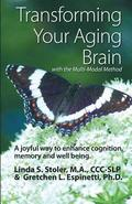 Transforming Your Aging Brain: With the Multi-Modal Method