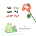 The Frog and the Lady Bug