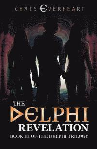 The Delphi Revelation: Book III of the Delphi Trilogy