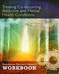 Treating Co-Occurring Addictive and Mental Health Conditions