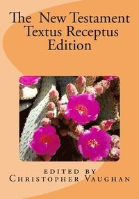 The New Testament Textus Receptus Edition
