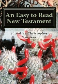 An Easy to Read New Testament