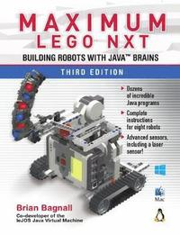 Maximum LEGO NXT: Building Robots With Java Brains 3rd Edition