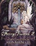 Fairy Visions 2: An Art Collection by Selina Fenech