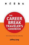 Career Break Traveler's Handbook