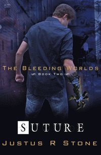 Bleeding Worlds Book Two: Suture