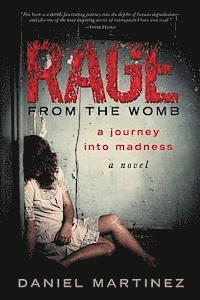 Rage from the Womb: A Journey Into Madness