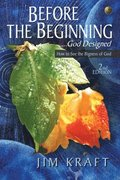 Before The Beginning: God Designed