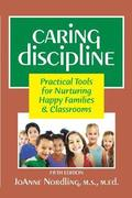 Caring Discipline: Practical Tools for Nurturing Happy Families & Classrooms