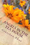 Angels in the Tea House