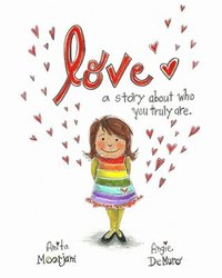 Love: A story about who you truly are.