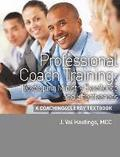 Professional Coach Training: A Coaching4Clergy Textbook