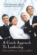 A Coach Approach to Leadership: Enhancing Performance, Empowering Others
