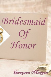 Bridesmaid of Honor