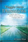 Journey to Authenticity - [italian Version]: Discovering Your Spiritual Identity Through the Seasons of Life