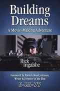 Building Dreams: A Movie-Making Adventure