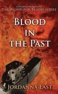Blood in the Past: A Prelude Novella to the Blood for Blood Series
