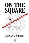On the Square: Decoding Freemasonry