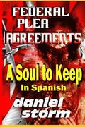 Federal Plea Agreements in Spanish: A Soul to Keep